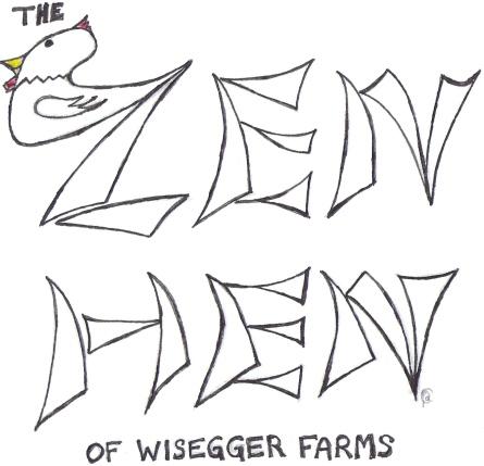 Presenting the Zen Hen of WIsegger Farms